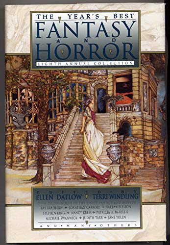 THE YEAR'S BEST FANTASY AND HORROR, EIGHTH ANNUAL COLLECTION: Datlow, Ellen and Terri Windling...