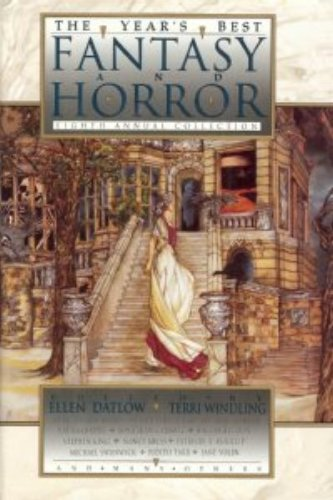 THE YEAR'S BEST FANTASY AND HORROR EIGHTH (8TH) ANNUAL COLLECTION: Datlow, Ellen, and Terri ...