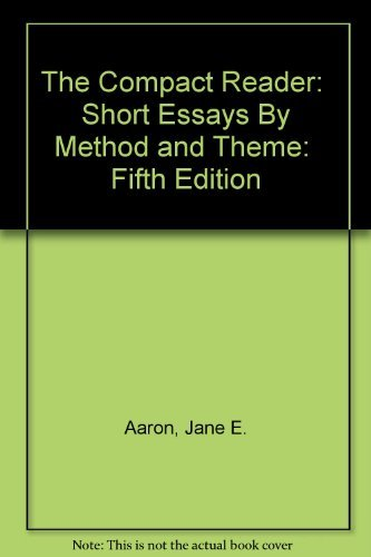 9780312132743: The Compact Reader:  Short Essays By Method and Theme:  Fifth Edition