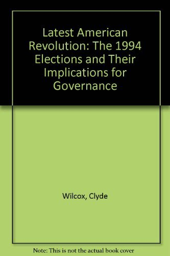 9780312132996: Latest American Revolution: The 1994 Elections and Their Implications for Governance