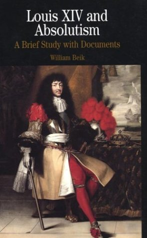 9780312133092: Louis XIV and Absolutism: A Brief Study with Documents (The Bedford Series in History and Culture)