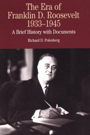 9780312133108: The Era of Franklin D. Roosevelt, 1933-1945: A Brief History with Documents (The Bedford Series in History and Culture)