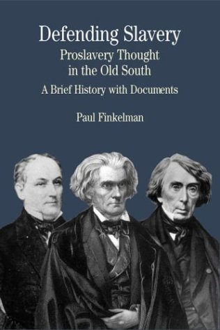 9780312133276: Defending Slavery: Proslavery Thought in the Old South: A Brief History with Documents (The Bedford Series in History and Culture)