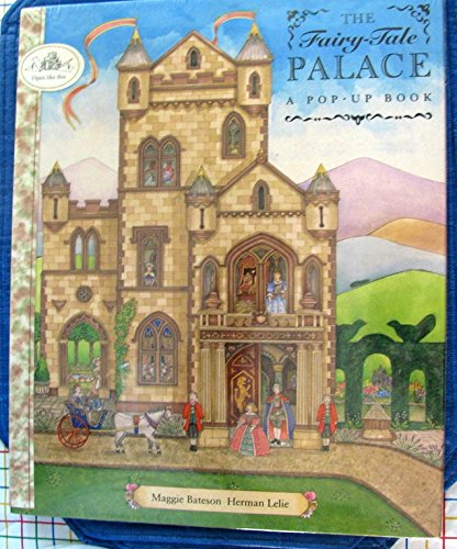 The Fairy-Tale Palace A Pop-Up Book: Bateson, Maggie and