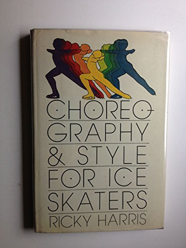 Choreography and Style for Ice Skaters,inscribed: Harris, Ricky