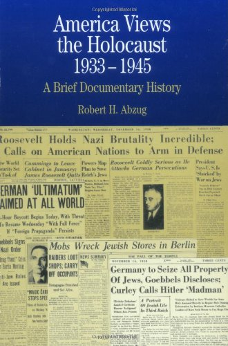 America Views the Holocaust, 1933-45: A Brief Documentary History (9780312133931) by Robert H. Abzug