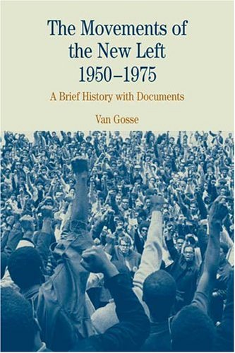 9780312133979: The Movements of the New Left, 1950-1975: A Brief History with Documents (The Bedford Series in History and Culture)