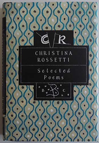9780312134372: Christina Rossetti: Selected Poems (Bloomsbury Classic Poetry Series)