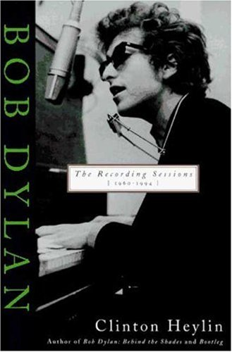 9780312134396: Bob Dylan: The Recording Sessions, 1960-1994