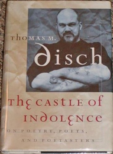 THE CASTLE OF INDOLENCE: Disch, Thomas M.
