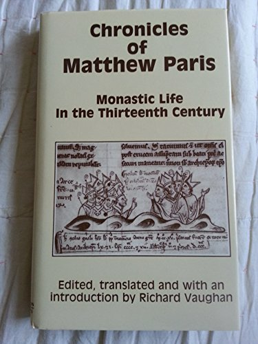 9780312134525: The Chronicles of Matthew Paris: Monastic Life in the Thirteenth Century