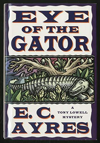 9780312134907: Eye of the Gator (Tony Lowell Mysteries)