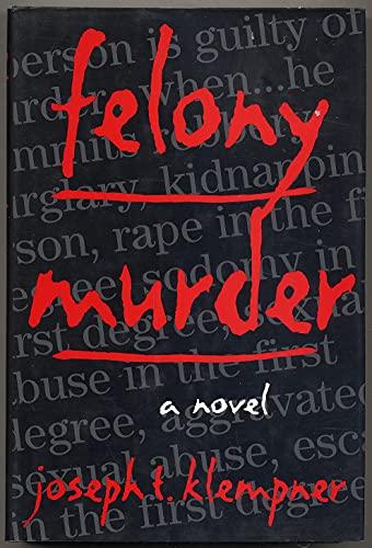 Felony Murder: Klempner, Joseph T.