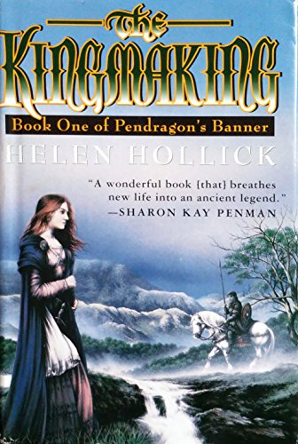 9780312135331: The Kingmaking (Pendragon's Banner Trilogy, Vol 1)