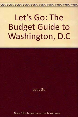 Let's Go: The Budget Guide to Washington, D.C., 1996: Let's Go