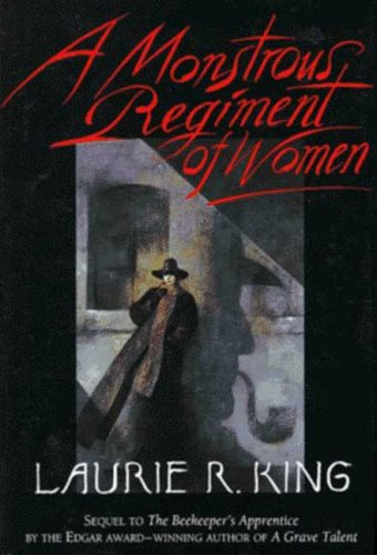 A Monstrous Regiment of Women: King, Laurie R.