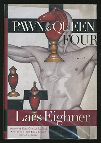 Pawn to Queen Four: A Novel: Eighner, Lars