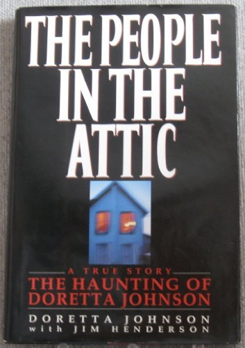 9780312135836: The People in the Attic: The Haunting of Doretta Johnson