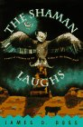 The Shaman Laughs (Shaman Mysteries) (9780312136017) by James D. Doss