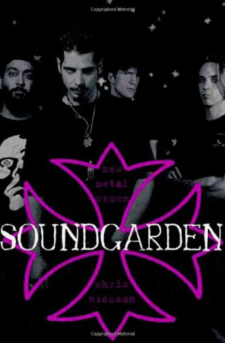 9780312136079: Soundgarden: New Metal Crown