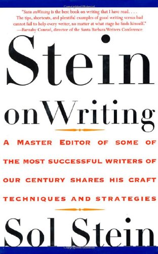 9780312136086: Stein on Writing: A Master Editor of Some of the Most Successful Writers of Our Century Shares His Craft Techniques and Strategies