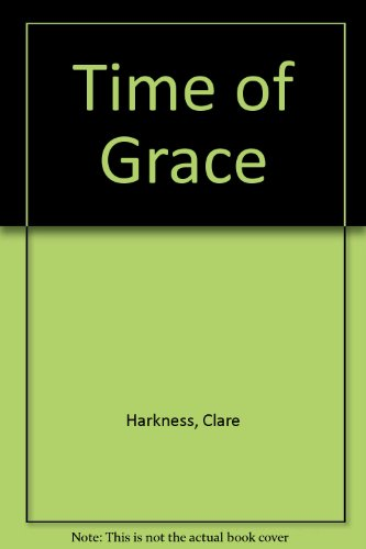9780312136116: Time of Grace