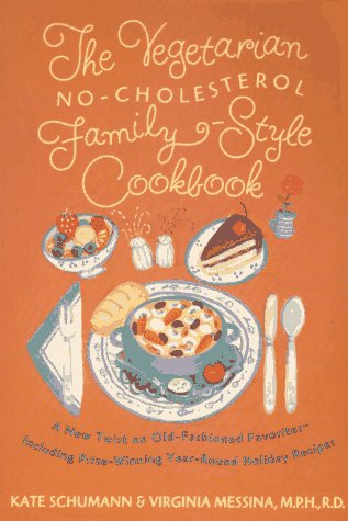 The Vegetarian No-Cholesterol Family-Style Cookbook (9780312136123) by Kate Schumann; Virginia Messina