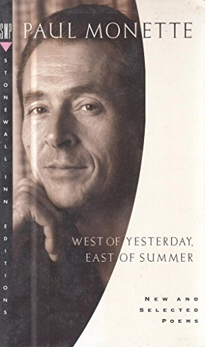 West of Yesterday, East of Summer: New and Selected Poems (1973-1993): Monette, Paul