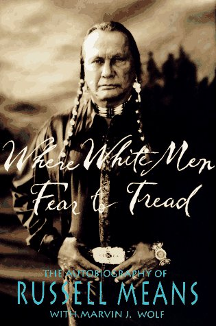 9780312136215: Where White Men Fear to Tread: The Autobiography of Russell Means