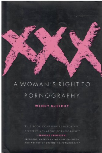 Xxx: A Women's Right to Pornography: McElroy, Wendy;Prelude Pr