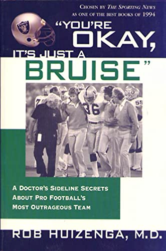 9780312136277: You're Ok, It's Just a Bruise: A Doctor's Sideline Secrets about Pro Football's Most Outrageous Team