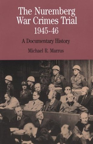 9780312136918: The Nuremberg War Crimes Trial, 1945-46: A Documentary History (The Bedford Series in History and Culture)