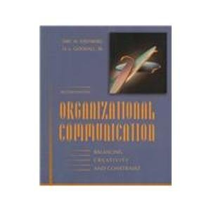9780312136925: Organizational Communication: Balancing Creativity and Constraint