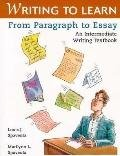 9780312137298: Writing to Learn: From Paragraph to Essay : An Intermediate Writing Textbook