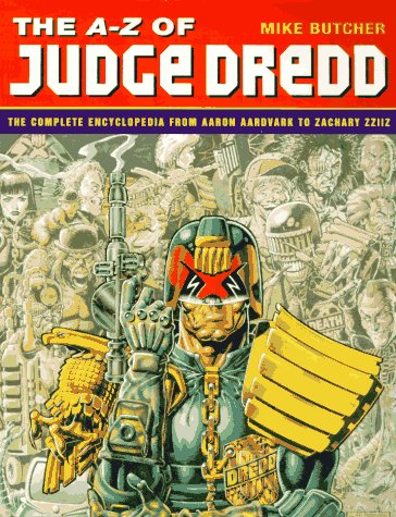 9780312137335: The A-Z of Judge Dredd: The Complete Encyclopedia from Aaron Aardvark to Zachary Zziiz