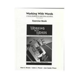 Working With Words: A Concise Handbook for Media Writers and Editors : Exercise Book (0312137583) by Brooks, Brian S.; Pinson, James L.; Wilson, Jean Gaddy