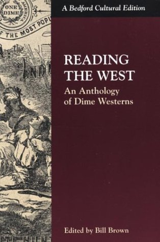 Reading the West: An Anthology of Dime Westerns