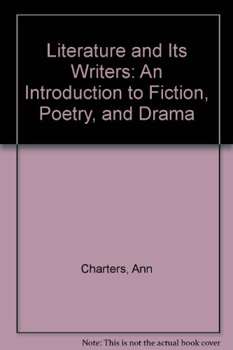 9780312137700: Literature and Its Writers: An Introduction to Fiction, Poetry, and Drama