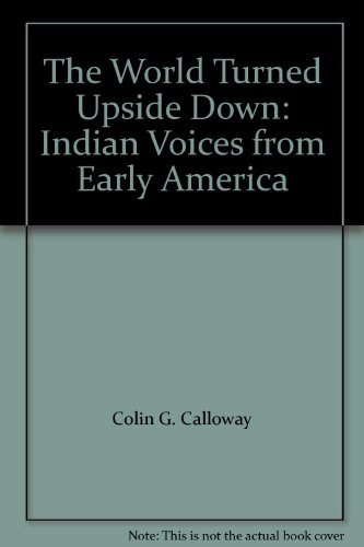 9780312138479: The World Turned Upside Down: Indian Voices from Early America