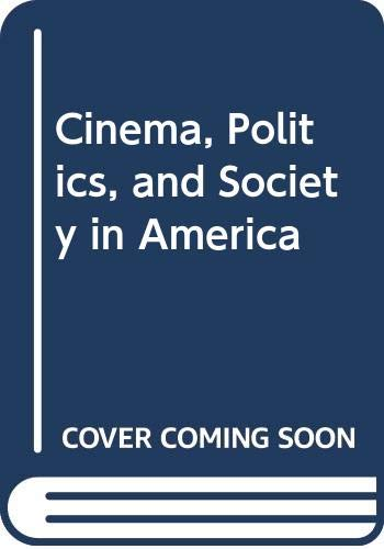 9780312139018: Cinema, Politics, and Society in America