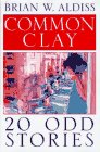 9780312139483: Common Clay: 20-Odd Stories