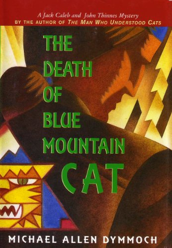 The Death of Blue Mountain Cat (John Thinnes / Jack Caleb Mysteries): Dymmoch, Michael Allen