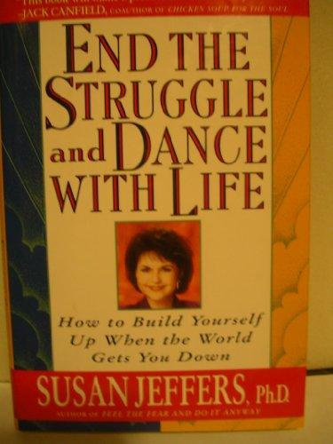 9780312139674: End the Struggle and Dance With Life: How to Build Yourself Up When the World Gets You Down