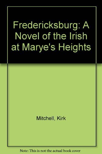 9780312139742: Fredericksburg: A Novel of the Irish at Marye's Heights
