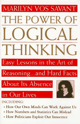 9780312139858: The Power of Logical Thinking: Easy Lessons in the Art of Reasoning...and Hard Facts About Its Absence in Our Lives