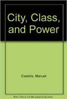 9780312139896: City, Class, and Power
