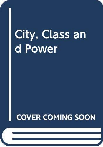 9780312139919: City, Class and Power