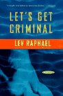 Let's Get Criminal: An Academic Mystery: Raphael, Lev