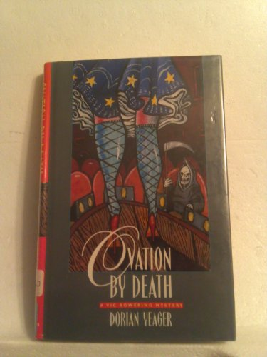 Ovation by Death: A Vic Bowering Mystery: Yeager, Dorian