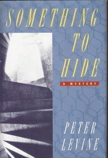 Something to Hide: A Novel: Levine, Peter